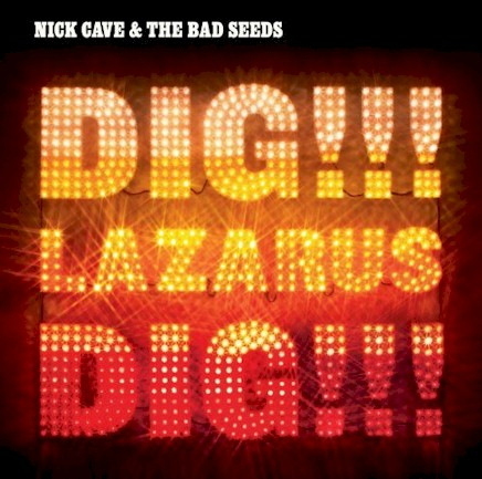 Nick-cave-and-the-bad-seeds dig-lazarus-dig