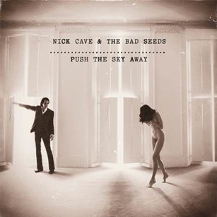 Push The Sky Away-Nick Cave-And The Bad Seeds