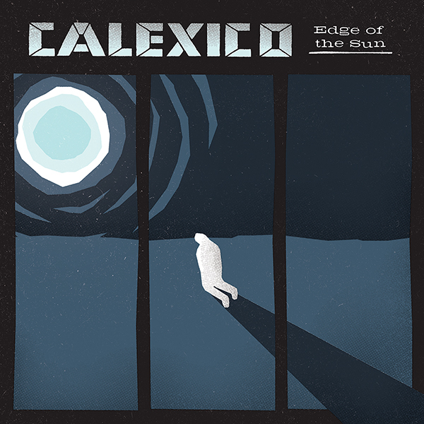 Edge of The Sun-Calexico