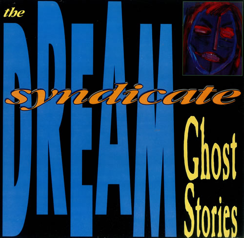 Ghost Stories-The Dream Syndicate