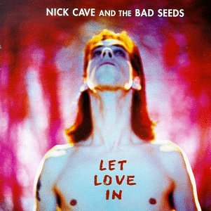 Let Love In Nick Cave and the Bad Seeds