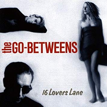 16 Lovers lane The Go Betweens