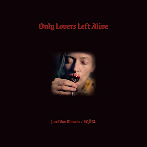 Only Lovers Left Alive Jozef Van Wissem SQURL