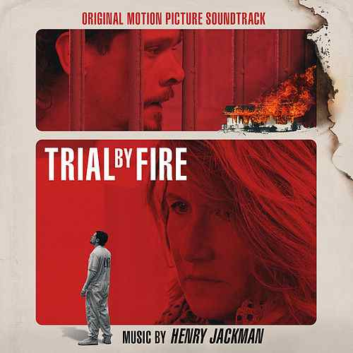Trial by Fire Henry Jackman