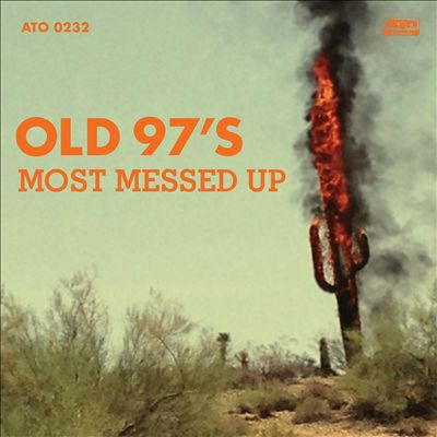 Old 97s Most Messed Up