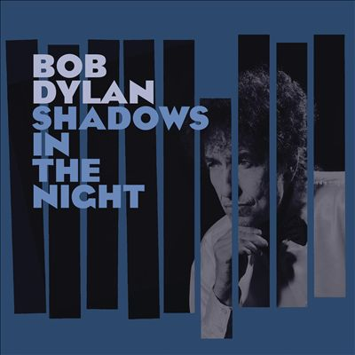 Bob Dylan Shadows in the Night