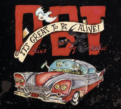 Drive By Truckers Its Great to Be Alive