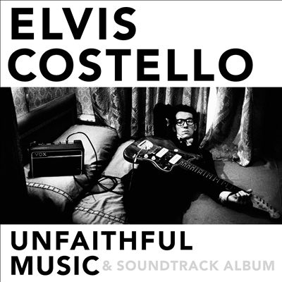 Elvis Costello Unfaithful Music