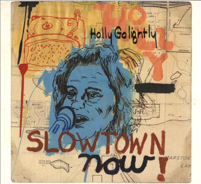 Holly Golightly Slowtown Now