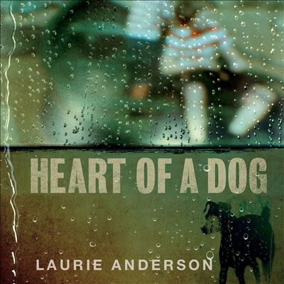 Laurie Anderson Heart of a Dog