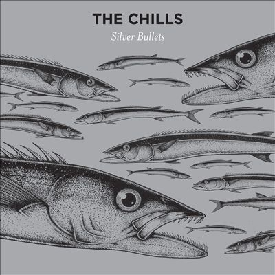 The Chills Silver Bullets