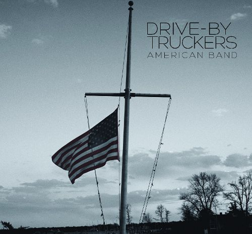 Drive By Truckers American Band