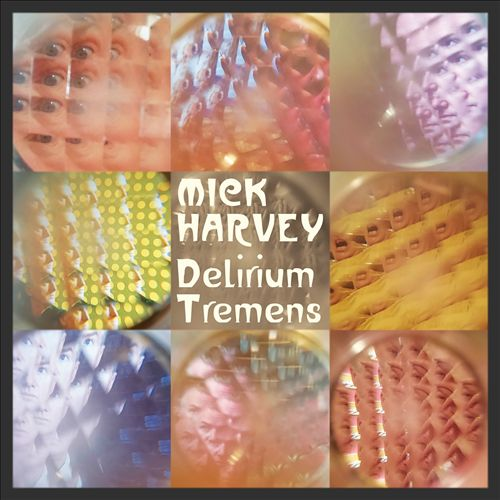 Mick Harvey Delirium Tremens