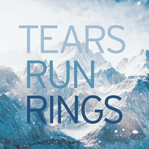 Tears Run Rings In Surges