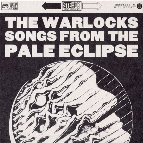 The Warlocks Songs from the Pale Eclipse