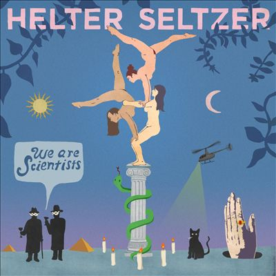 We Are Scientists Helter Seltzer