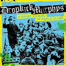Dropkick Murphys 11 Short Stories of Pain Glory