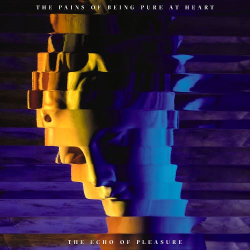 The Pains of Being Pure at Heart The Echo of Pleasure