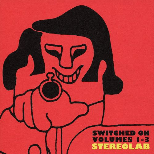 Stereolab Switched On Vols. 1 3