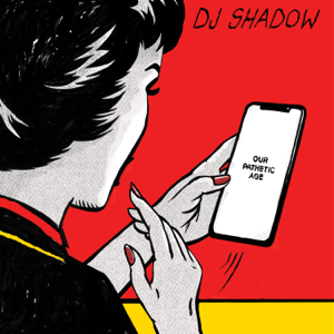 DJ Shadow Our Pathetic Age
