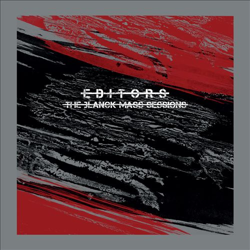 Editors The Blanck Mass Sessions