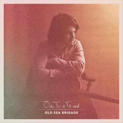 Old Sea Brigade Ode to a Friend