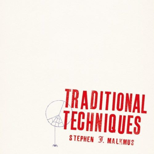 Stephen Malkmus Traditional Techniques